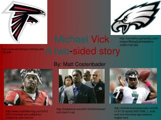 Michael Vick A two - sided story