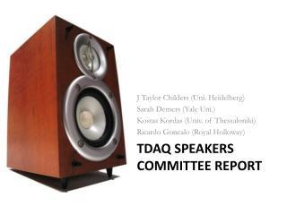TDAQ Speakers Committee Report