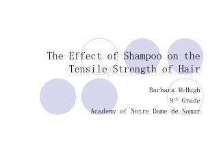 The Effect of Shampoo on the Tensile Strength of Hair