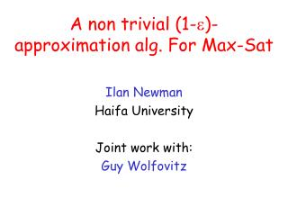 A non trivial (1- )-approximation alg. For Max-Sat