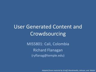 User Generated Content and Crowdsourcing