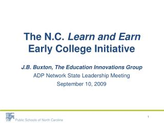 The N.C.  Learn and Earn  Early College Initiative