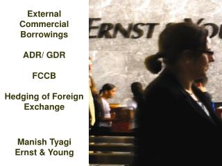 External  Commercial  Borrowings ADR/ GDR FCCB Hedging of Foreign Exchange