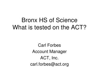 Bronx HS of Science What is tested on the ACT?