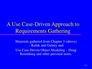 A Use Case-Driven Approach to Requirements Gathering