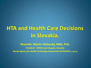 HTA and Health Care Decisions in Slovakia.