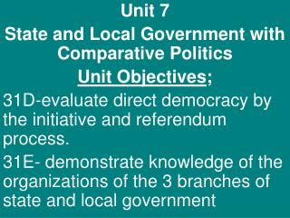 Unit 7 State and Local Government with Comparative Politics Unit Objectives ;