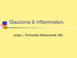 Glaucoma & Inflammation.