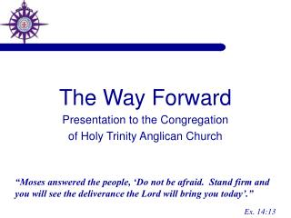 The Way Forward Presentation to the Congregation  of Holy Trinity Anglican Church