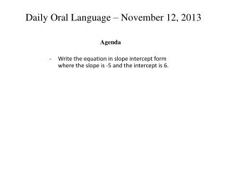Daily Oral Language –  November  12 ,  2013