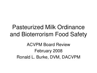 Pasteurized Milk Ordinance and Bioterrorism Food Safety