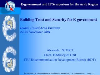 Building Trust and Security for E-government Dubai, United Arab Emirates  22-25 November 2004