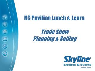 NC Pavilion Lunch & Learn Trade Show  Planning & Selling