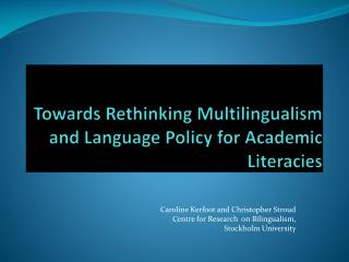 Towards Rethinking Multilingualism and Language Policy for Academic Literacies