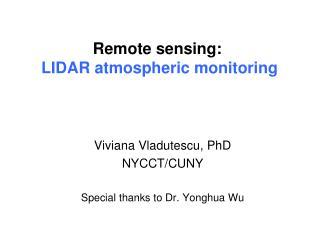 Remote sensing: LIDAR atmospheric monitoring