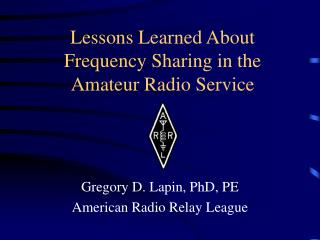 Lessons Learned About Frequency Sharing in the Amateur Radio Service