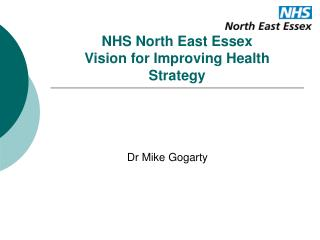 NHS North East Essex Vision for Improving Health  Strategy
