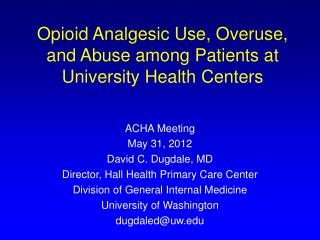 Opioid Analgesic Use, Overuse, and Abuse among Patients at University Health Centers