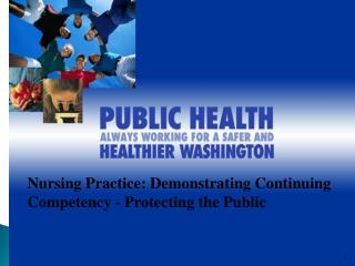 Nursing Practice: Demonstrating Continuing Competency - Protecting the Public