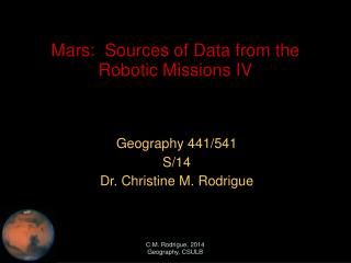 Mars:  Sources of Data from the Robotic Missions IV