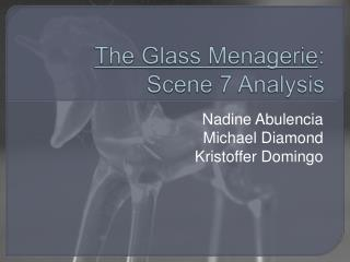 The Glass Menagerie : Scene 7 Analysis