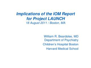 Implications of the IOM Report for Project LAUNCH 18 August 2011 / Boston, MA