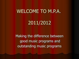 WELCOME TO M.P.A.  2011/2012
