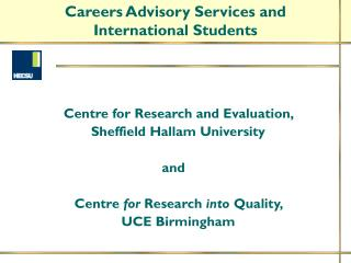 Centre for Research and Evaluation,  Sheffield Hallam University 				and