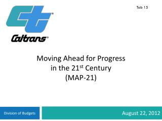 Moving Ahead for Progress  in the 21 st  Century (MAP-21)