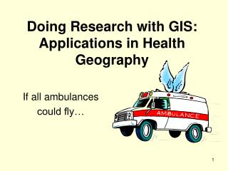 Doing Research with GIS: Applications in Health Geography