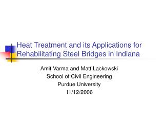 Heat Treatment and its Applications for Rehabilitating Steel Bridges in Indiana
