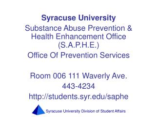 Syracuse University Substance Abuse Prevention & Health Enhancement Office (S.A.P.H.E.)