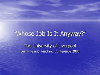 'Whose Job Is It Anyway?'