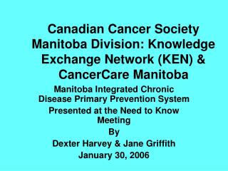 Canadian Cancer Society Manitoba Division: Knowledge Exchange Network (KEN) & CancerCare Manitoba