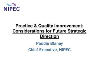 Practice & Quality Improvement: Considerations for Future Strategic Direction