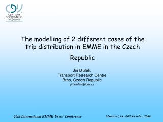 The modelling of 2 different cases of the trip distribution in EMME in the Czech Republic