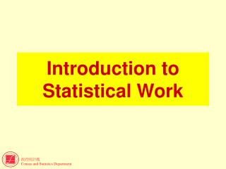 Introduction to Statistical Work