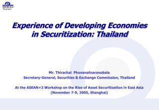 Experience of Developing Economies  in Securitization: Thailand
