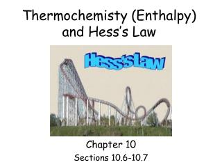 Thermochemisty (Enthalpy) and Hess's Law