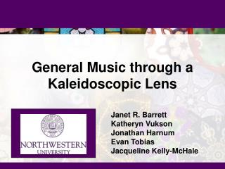 General Music through a Kaleidoscopic Lens