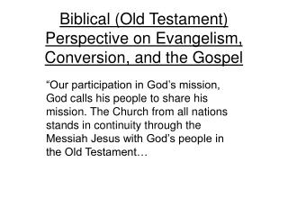 Biblical (Old Testament) Perspective on Evangelism, Conversion, and the Gospel