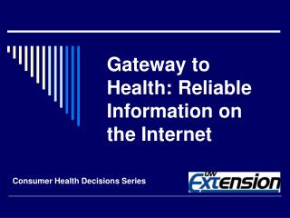 Gateway to Health: Reliable Information on the Internet