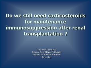 Do we still need corticosteroids for maintenance immunosuppression after renal transplantation ?
