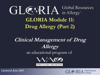 GLORIA Module 11: Drug Allergy (Part 2) Clinical Management of Drug Allergy