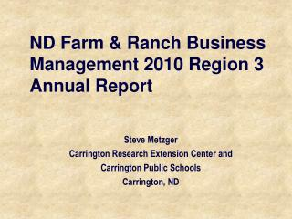 ND Farm & Ranch Business Management 2010 Region 3 Annual Report