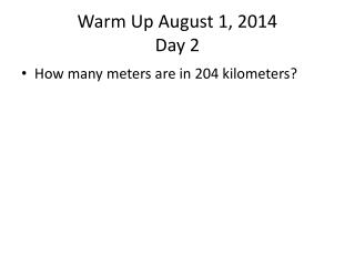 Warm Up August 1, 2014 Day 2