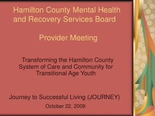 Hamilton County Mental Health  and Recovery Services Board             Provider Meeting