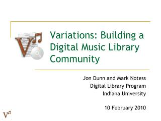 Variations: Building a Digital Music Library Community