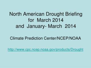 North American Drought Briefing for  March 2014 and  January- March  2014