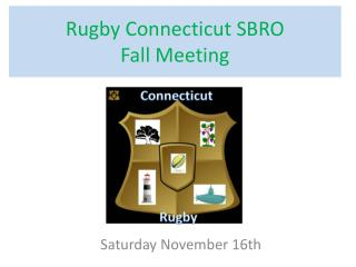 Rugby Connecticut SBRO  Fall Meeting